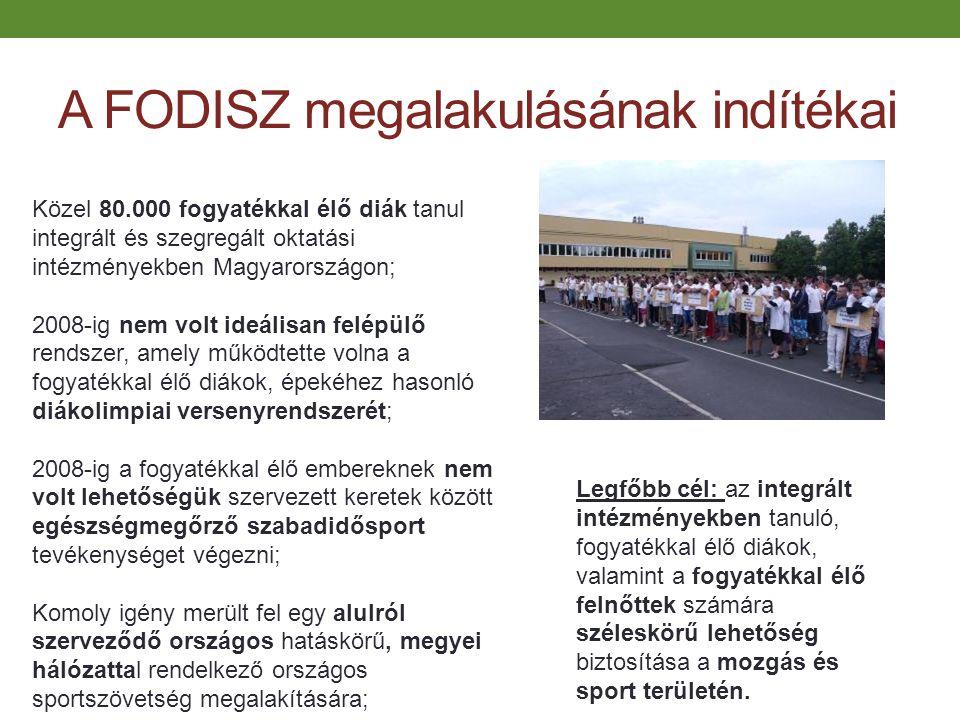 A FODISZ megalakulásának indítékai Közel 80.000 fogyatékkal élő diák tanul integrált és szegregált oktatási intézményekben Magyarországon; 2008-ig nem
