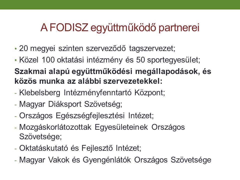 A FODISZ együttműködő partnerei 20 megyei szinten szerveződő tagszervezet; Közel 100 oktatási intézmény és 50 sportegyesület; Szakmai alapú együttműkö
