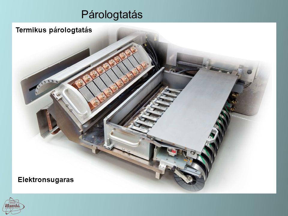 Párologtatás Termikus párologtatás Elektronsugaras