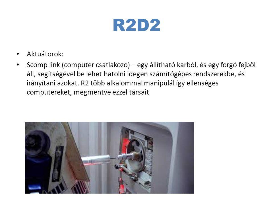 R2D2 Aktuátorok: Scomp link (computer csatlakozó) – egy állítható karból, és egy forgó fejből áll, segítségével be lehet hatolni idegen számítógépes r