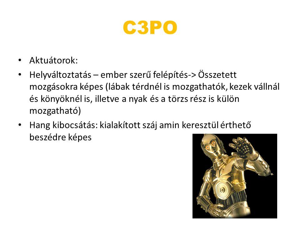 C3PO Aktuátorok: Helyváltoztatás – ember szerű felépítés-> Összetett mozgásokra képes (lábak térdnél is mozgathatók, kezek vállnál és könyöknél is, il