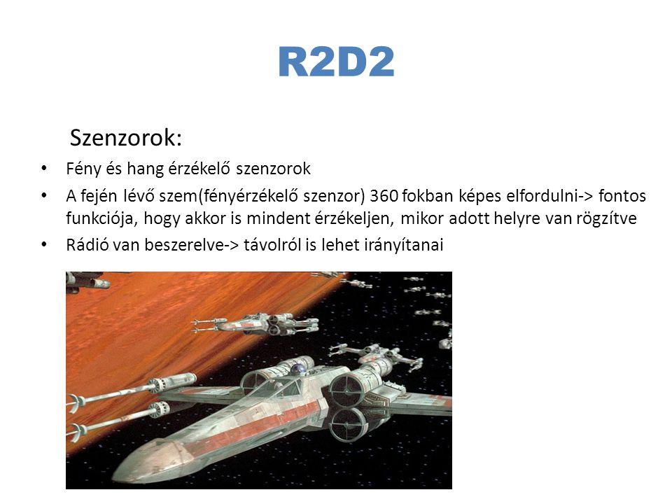 R2D2 Aktuátorok: Helyváltoztatás – Talajon mozgás: a robot aljára szerelt 3 kerék segítségével, illetve oldalán 2 szabályozható meghajtó, ezekkel repülésre képes Hang kibocsátás – külön nyelv-> C3PO segítségével emberi nyelvre fordítható Fényjelek kibocsátása – hologram projector