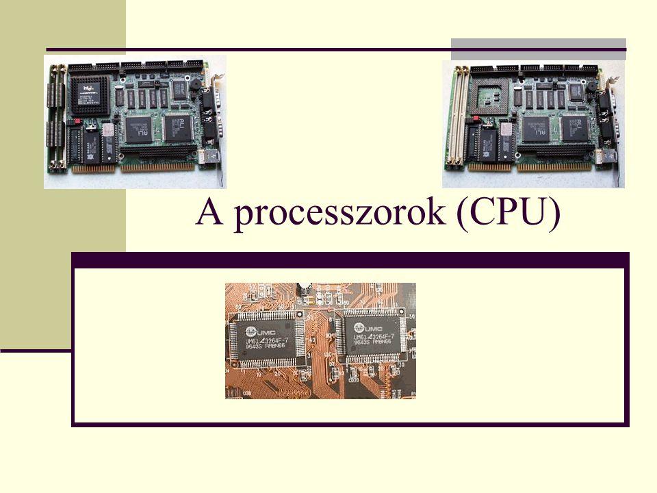 A processzorok (CPU)