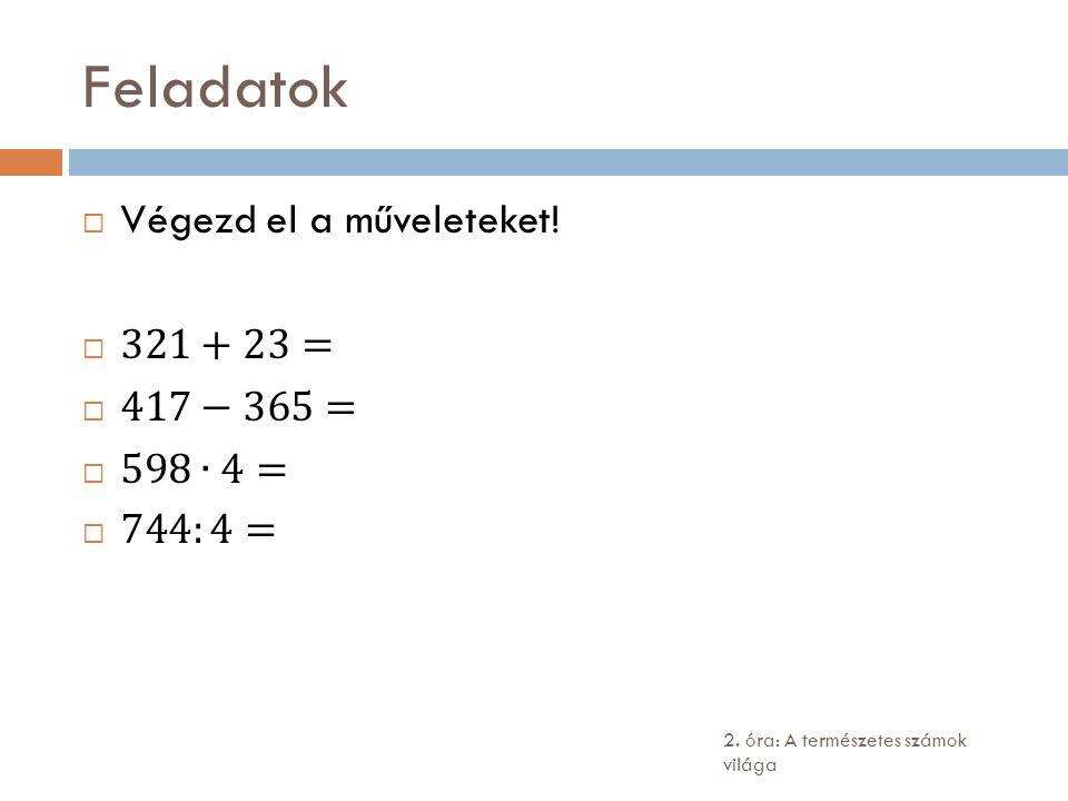 A természetes számokról (ISMÉTLÉS) Mi a legkisebb természetes szám.
