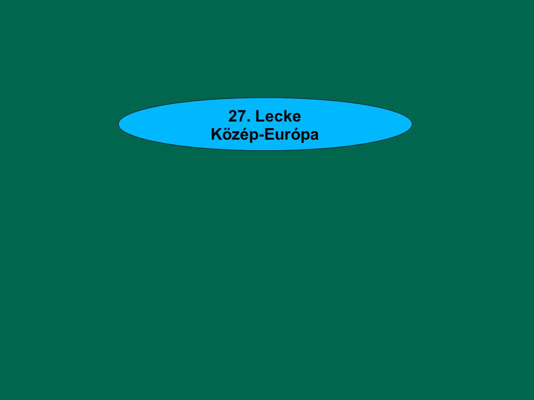 27. Lecke Közép-Európa