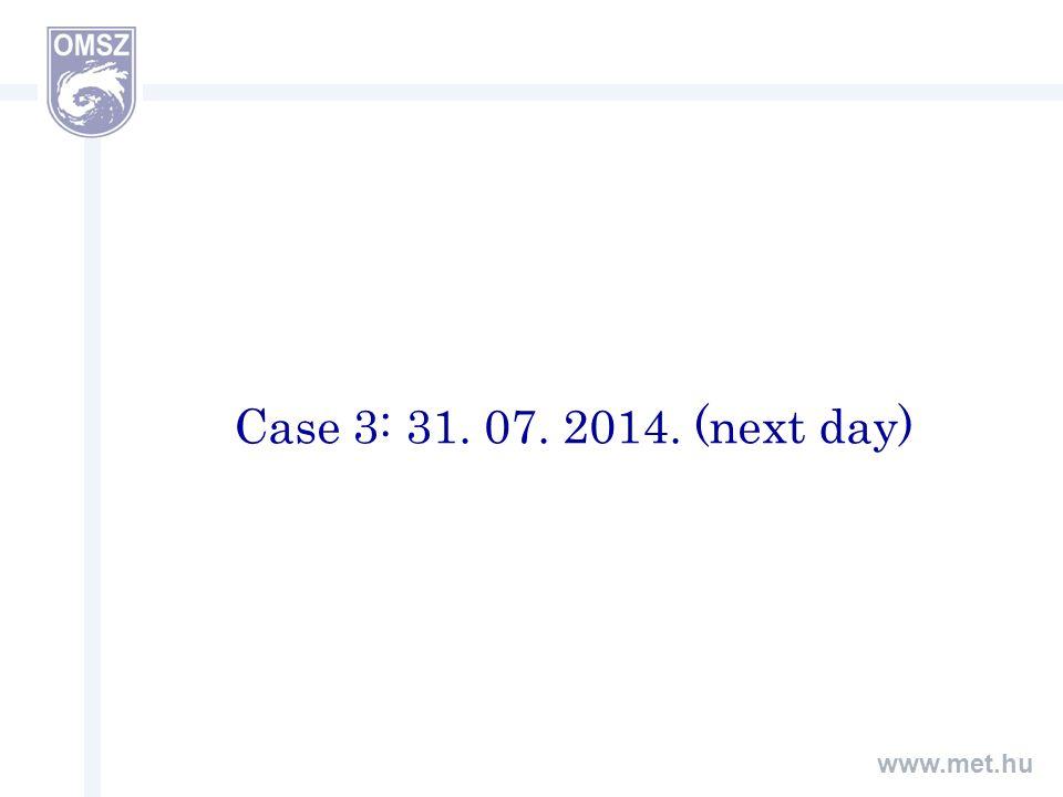 www.met.hu Case 3: 31. 07. 2014. (next day)