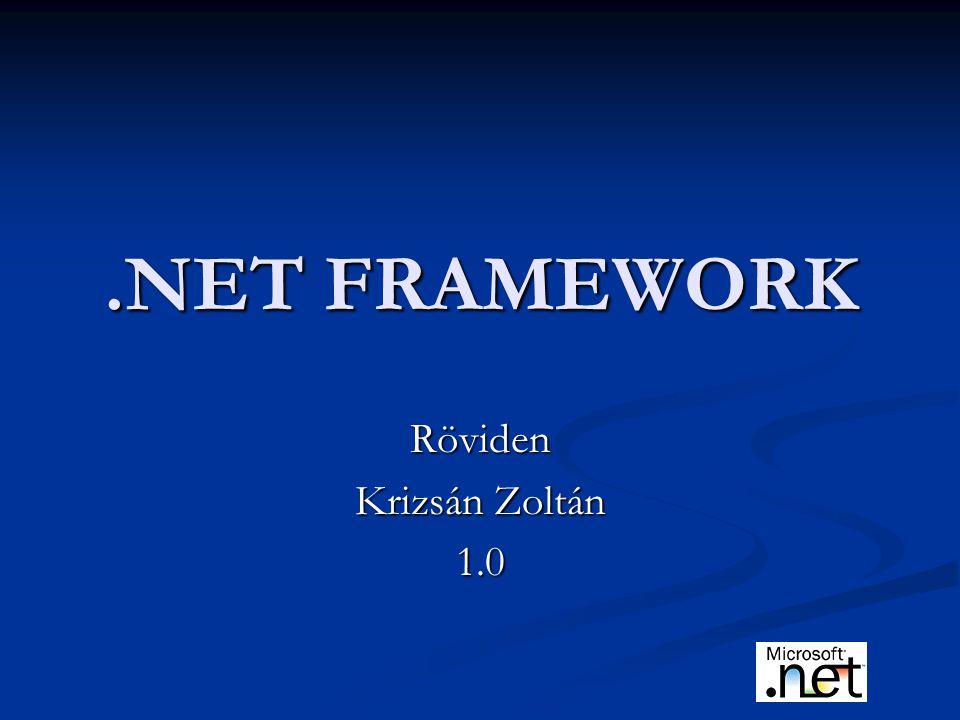 .NET FRAMEWORK Röviden Krizsán Zoltán 1.0