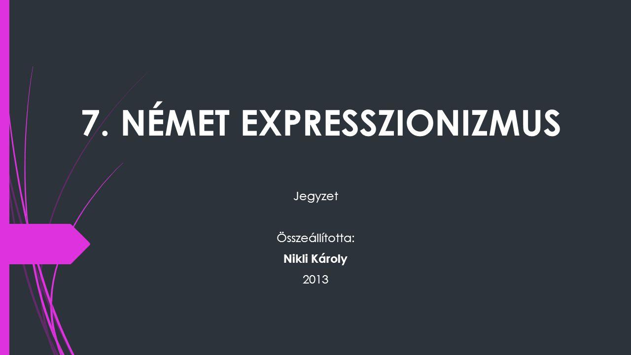 Expresszionizmus  Exprimere = kifejezni (latin).