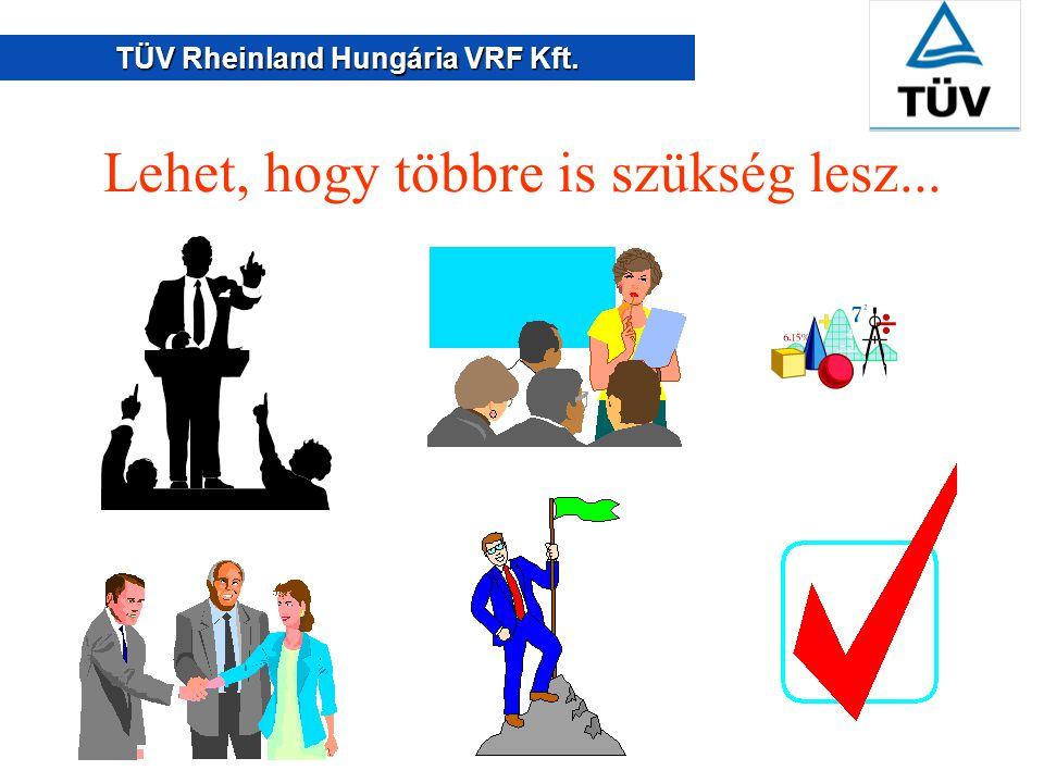 TÜV Rheinland Hungária VRF Kft. Az új szabvány is segít...