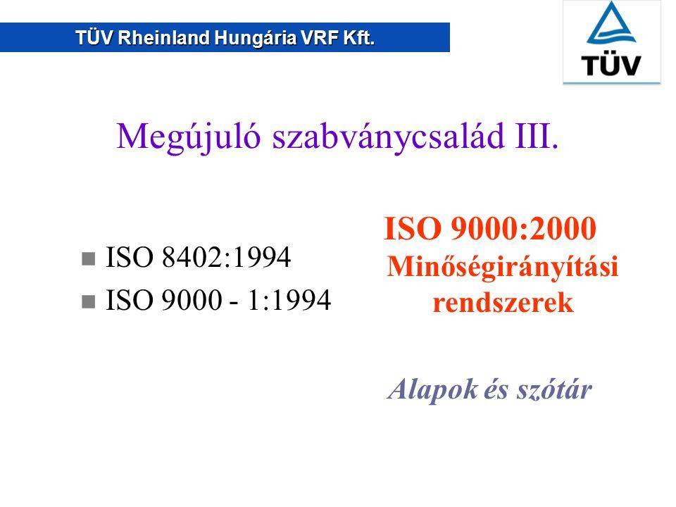 TÜV Rheinland Hungária VRF Kft.Megújuló szabványcsalád III.