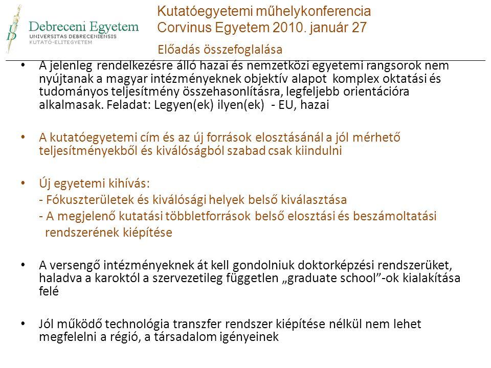 Előadás összefoglalása A jelenleg rendelkezésre álló hazai és nemzetközi egyetemi rangsorok nem nyújtanak a magyar intézményeknek objektív alapot komp