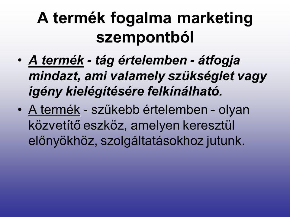 A termék fogalma marketing szempontból A termék - tág értelemben - átfogja mindazt, ami valamely szükséglet vagy igény kielégítésére felkínálható. A t