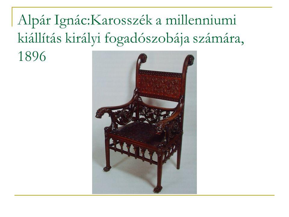 Alpár Ignác:Karosszék a millenniumi kiállítás királyi fogadószobája számára, 1896