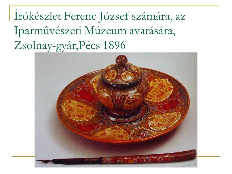 Írókészlet Ferenc József számára, az Iparművészeti Múzeum avatására, Zsolnay-gyár,Pécs 1896