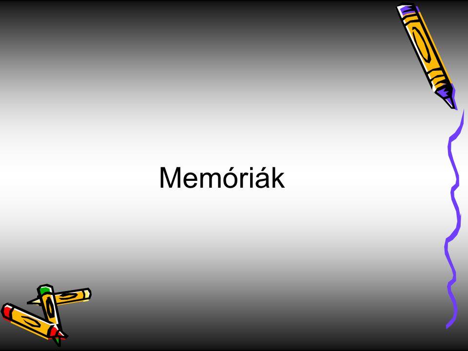 Memória típusa: ROM és RAM ROM – Read Only Memory = csak olvasható memória, tartalmát nem lehet felülírni, tartalma a gép kikapcsolása után is megmarad.