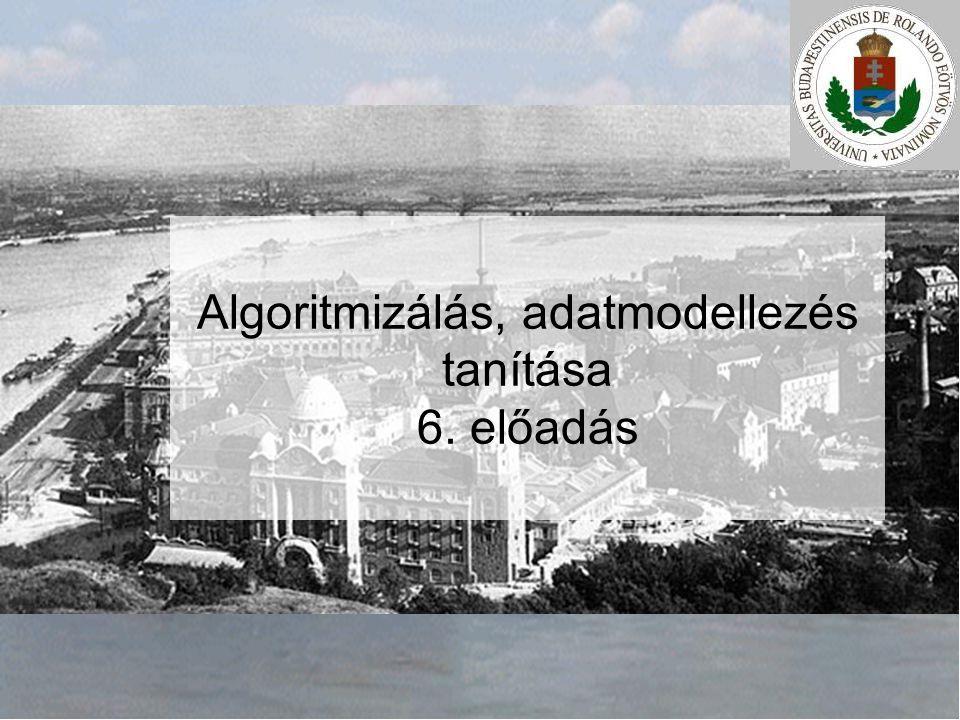Algoritmizálás, adatmodellezés tanítása 6. előadás