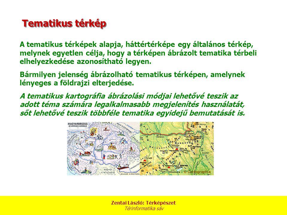 Zentai László: Térképészet Térinformatika sáv Tematikus térképek (további modern ábrázolások)