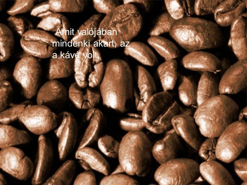 Amikor minden diák kezében egy csésze kávé volt, a tanító így szólt: