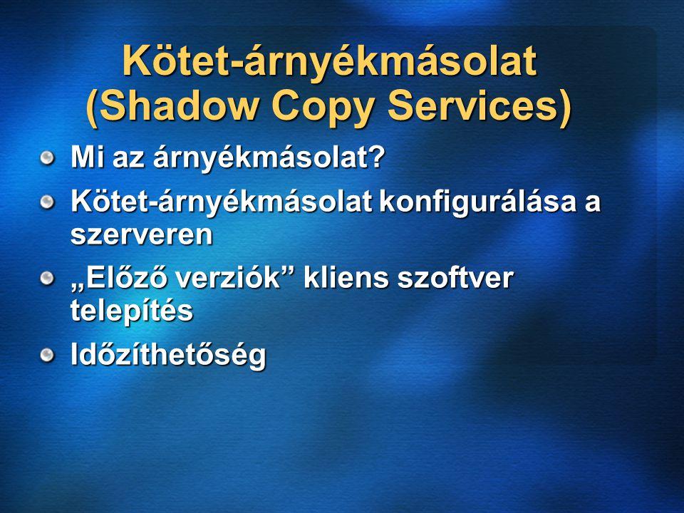 Kötet-árnyékmásolat (Shadow Copy Services) Mi az árnyékmásolat.