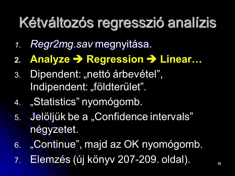 """28 Kétváltozós regresszió analízis 1. Regr2mg.sav megnyitása. 2. 2. Analyze  Regression  Linear… 3. 3. Dipendent: """"nettó árbevétel"""", Indipendent: """"f"""