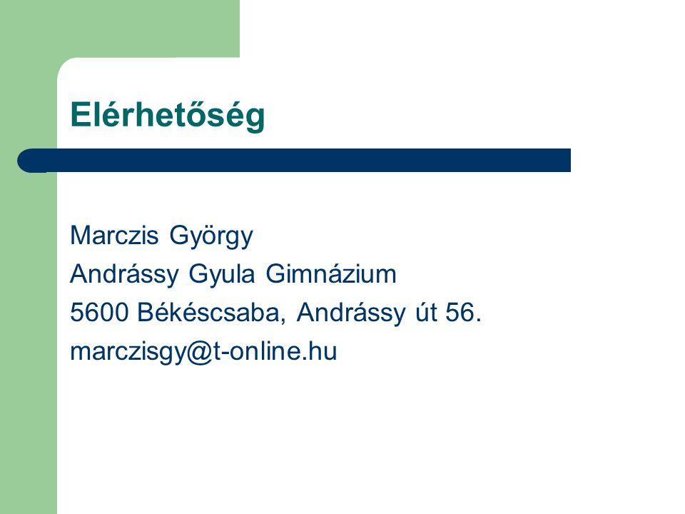 Elérhetőség Marczis György Andrássy Gyula Gimnázium 5600 Békéscsaba, Andrássy út 56. marczisgy@t-online.hu