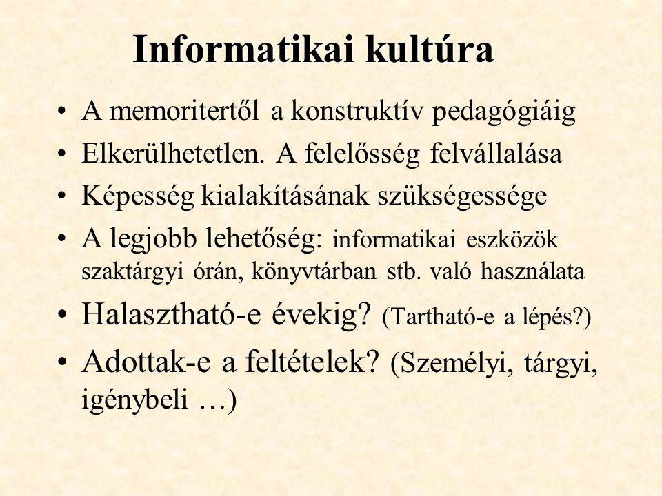 Informatikai kultúra A memoritertől a konstruktív pedagógiáig Elkerülhetetlen.