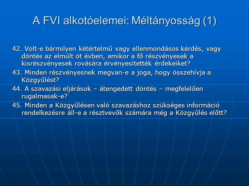 A FVI alkotóelemei: Méltányosság (1) 42. Volt-e bármilyen kétértelmű vagy ellenmondásos kérdés, vagy döntés az elmúlt öt évben, amikor a fő részvényes