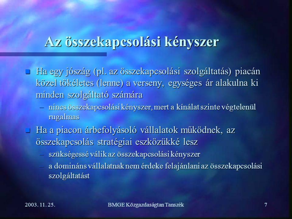 2003. 11. 25.BMGE Közgazdaságtan Tanszék7 Az összekapcsolási kényszer n Ha egy jószág (pl.