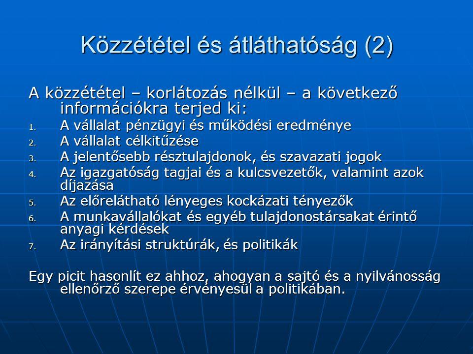 Közzététel és átláthatóság (2) A közzététel – korlátozás nélkül – a következő információkra terjed ki: 1.