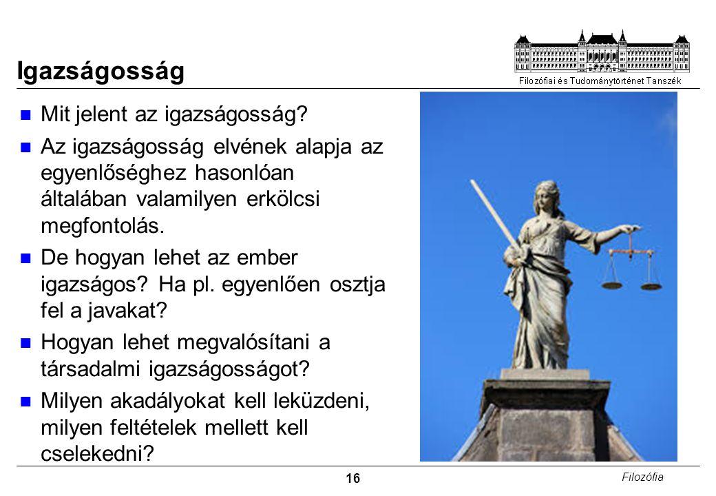 16 Filozófia Igazságosság Mit jelent az igazságosság.
