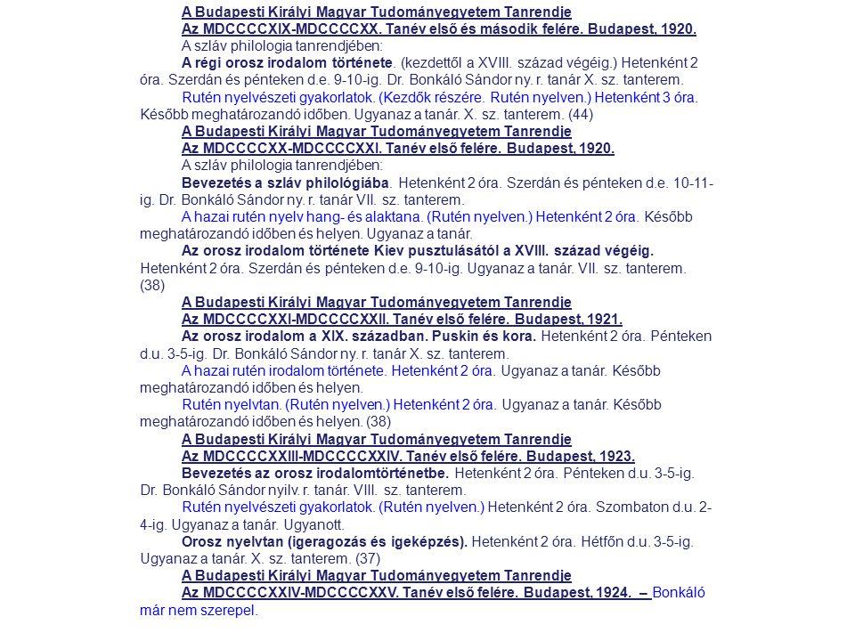 A Budapesti Királyi Magyar Tudományegyetem Tanrendje Az MDCCCCXIX-MDCCCCXX. Tanév első és második felére. Budapest, 1920. A szláv philologia tanrendjé