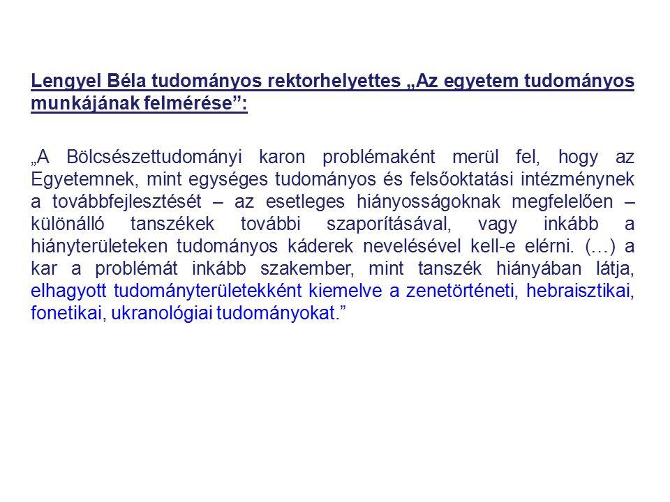 """Lengyel Béla tudományos rektorhelyettes """"Az egyetem tudományos munkájának felmérése"""": """"A Bölcsészettudományi karon problémaként merül fel, hogy az Egy"""