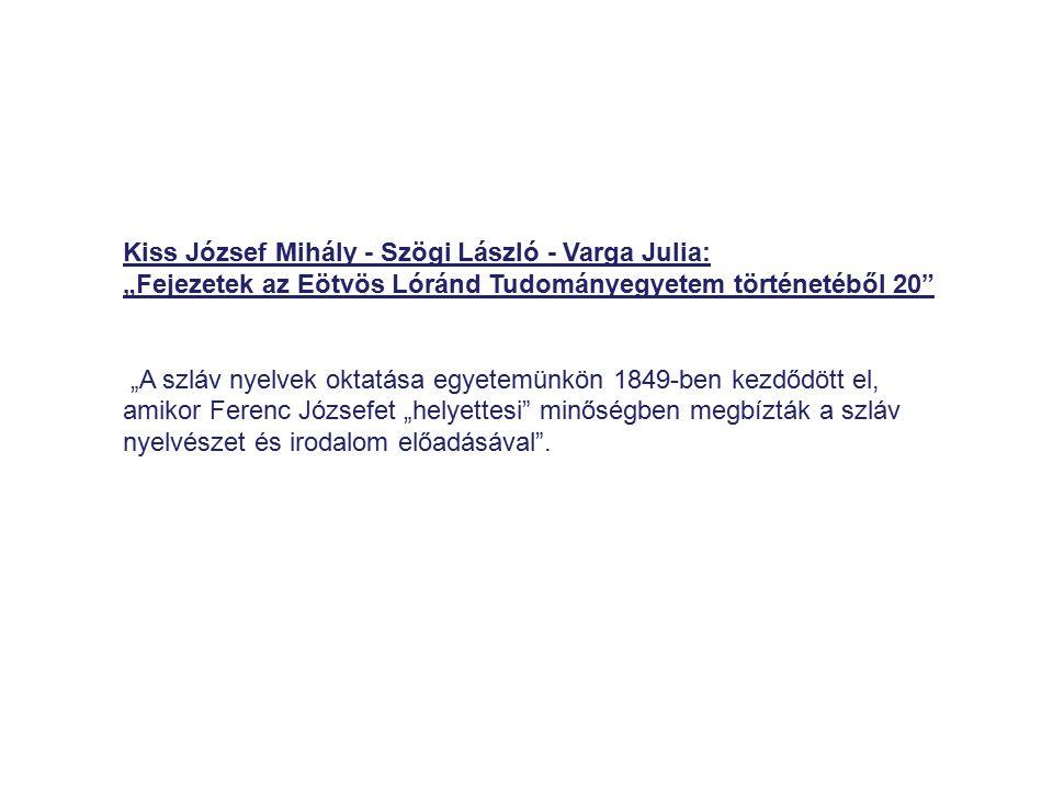 """Kiss József Mihály - Szögi László - Varga Julia: """"Fejezetek az Eötvös Lóránd Tudományegyetem történetéből 20"""" """"A szláv nyelvek oktatása egyetemünkön 1"""