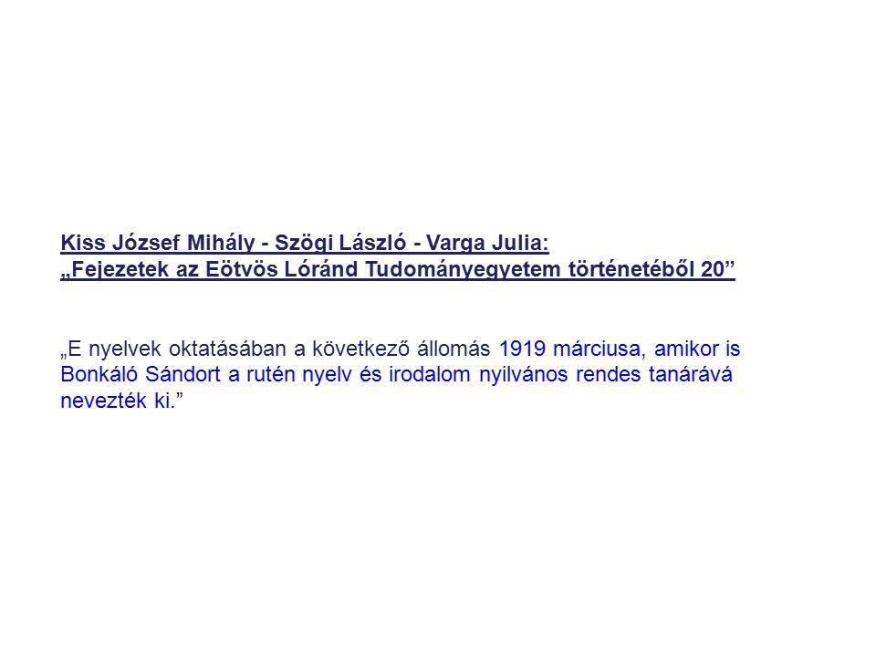 """Kiss József Mihály - Szögi László - Varga Julia: """"Fejezetek az Eötvös Lóránd Tudományegyetem történetéből 20"""" """"E nyelvek oktatásában a következő állom"""