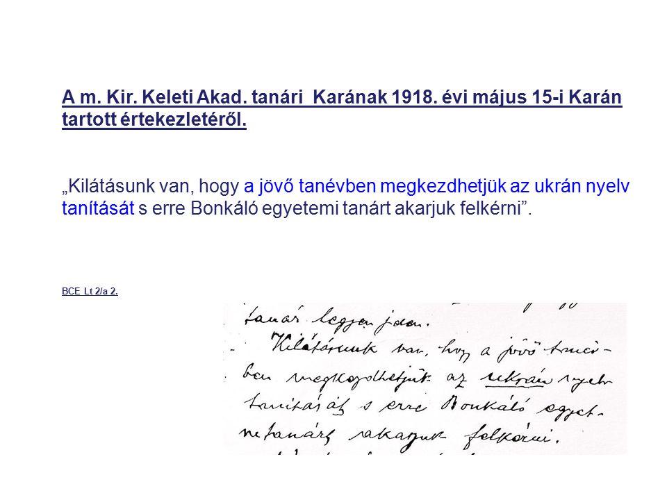 """A m. Kir. Keleti Akad. tanári Karának 1918. évi május 15-i Karán tartott értekezletéről. """"Kilátásunk van, hogy a jövő tanévben megkezdhetjük az ukrán"""