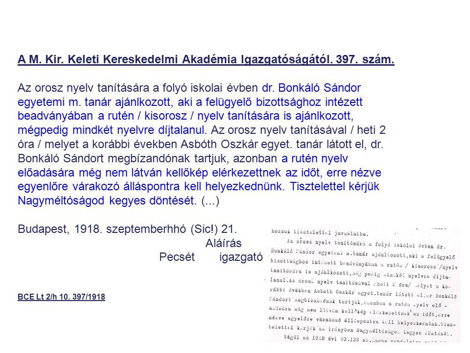 A M. Kir. Keleti Kereskedelmi Akadémia Igazgatóságától. 397. szám. Az orosz nyelv tanítására a folyó iskolai évben dr. Bonkáló Sándor egyetemi m. taná