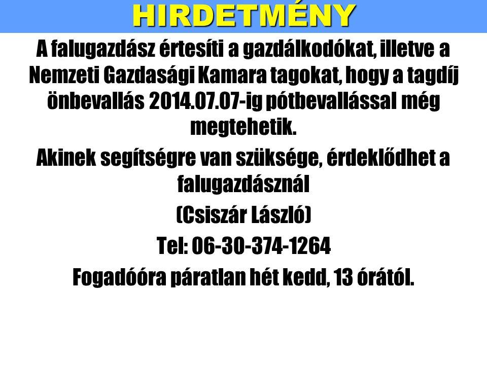 HIRDETMÉNY A falugazdász értesíti a gazdálkodókat, illetve a Nemzeti Gazdasági Kamara tagokat, hogy a tagdíj önbevallás 2014.07.07-ig pótbevallással m