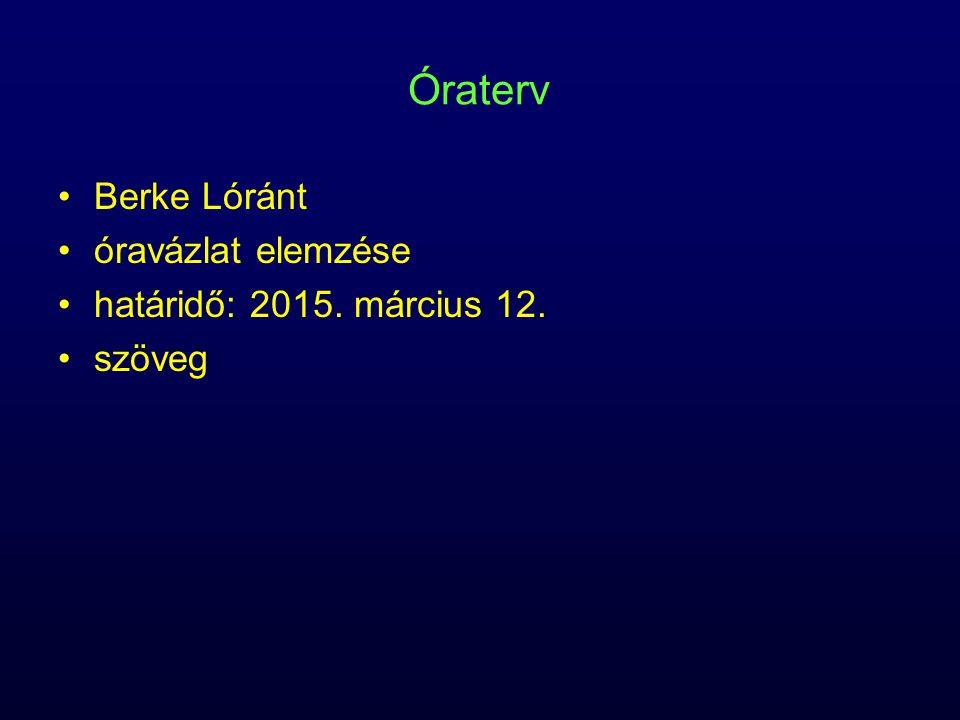 Óraterv Berke Lóránt óravázlat elemzése határidő: 2015. március 12. szöveg