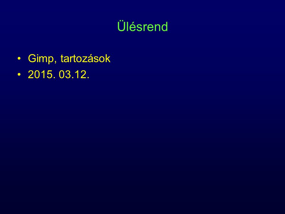 Ülésrend Gimp, tartozások 2015. 03.12.