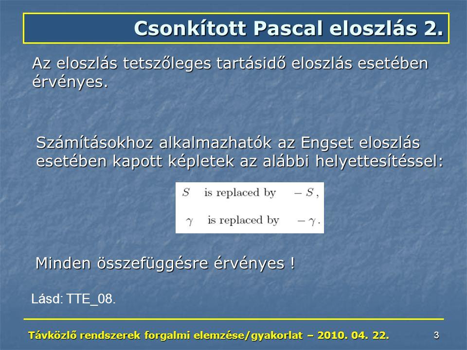Távközlő rendszerek forgalmi elemzése/gyakorlat – 2010. 04. 22. 14 Két forgalom-folyam 2.