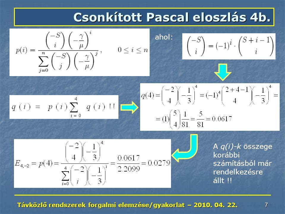 Távközlő rendszerek forgalmi elemzése/gyakorlat – 2010. 04. 22. 38 M/M/1 - 2. M/M/n : M/M/1 :