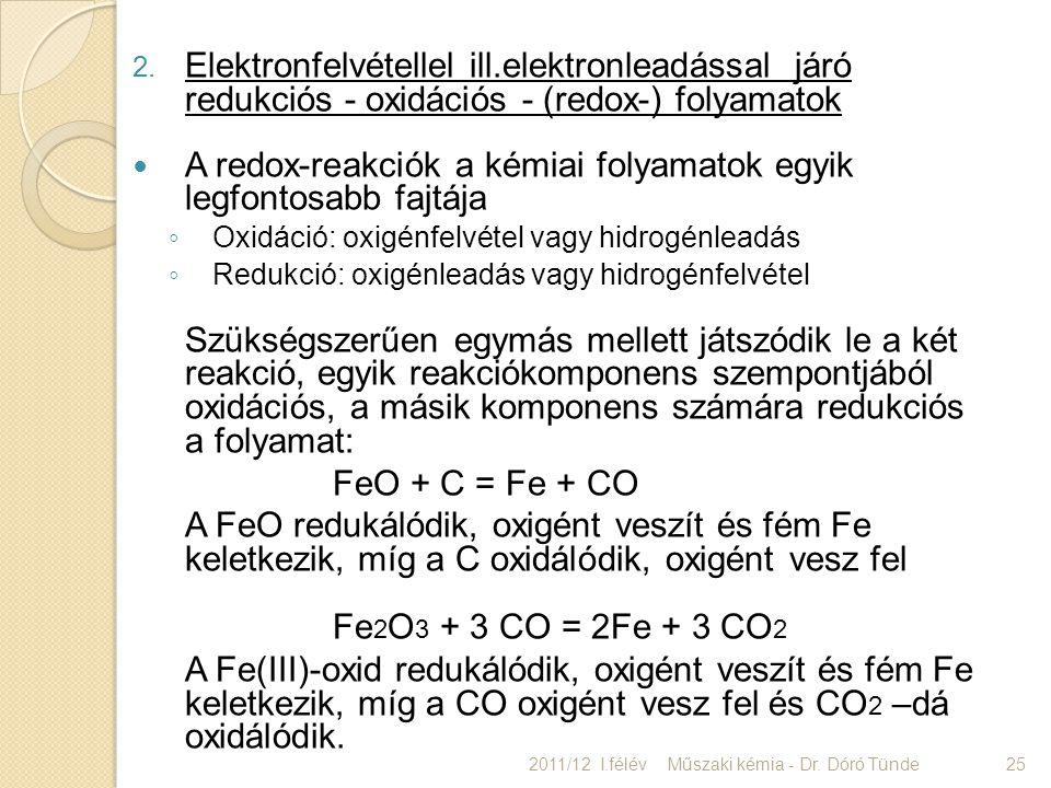 2. Elektronfelvétellel ill.elektronleadással járó redukciós - oxidációs - (redox-) folyamatok A redox-reakciók a kémiai folyamatok egyik legfontosabb