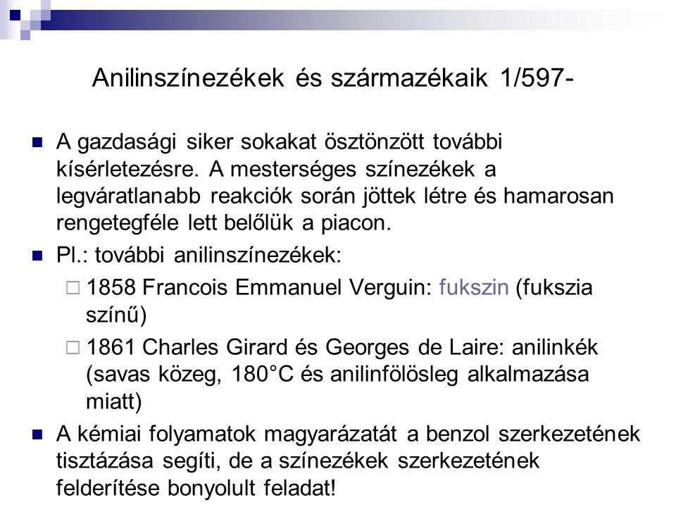 Színezékek és származékaik (folyt.) 1/597- 1871 Adolf Baeyer: fenolftalein:  Sav-bázis indikátor  1902 Vámossy Zoltán (1868-1953): hashajtó hatás is.