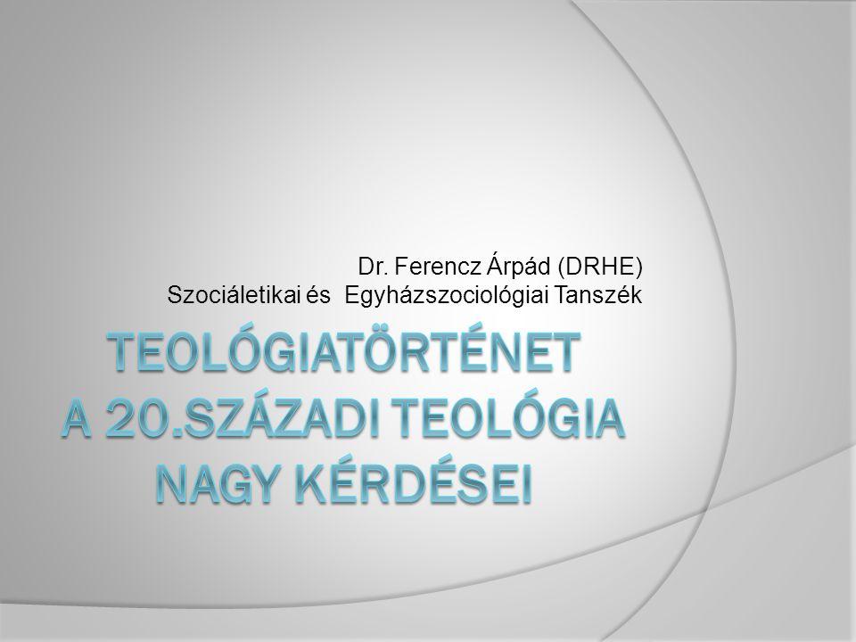 Dr. Ferencz Árpád (DRHE) Szociáletikai és Egyházszociológiai Tanszék