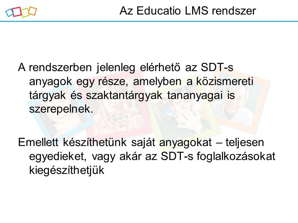 A rendszerben jelenleg elérhető az SDT-s anyagok egy része, amelyben a közismereti tárgyak és szaktantárgyak tananyagai is szerepelnek.
