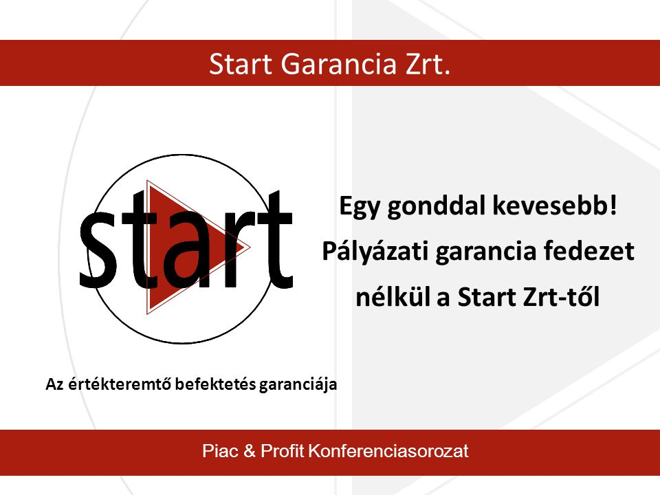 Piac & Profit Konferenciasorozat Start Garancia Zrt.