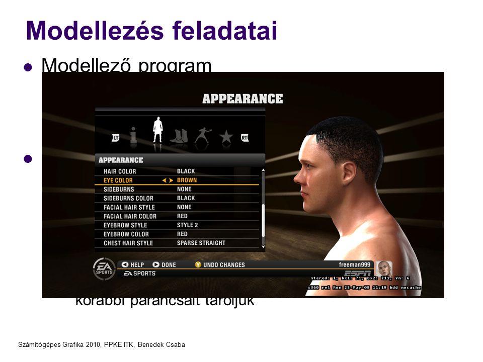 Számítógépes Grafika 2010, PPKE ITK, Benedek Csaba Modellezés feladatai Modellező program rögzített utasítások és elemkészlet belső reprezentáció: ált