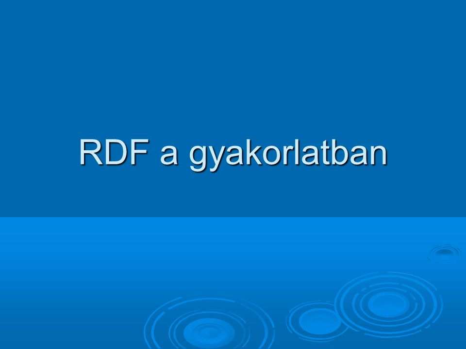 RDF a gyakorlatban