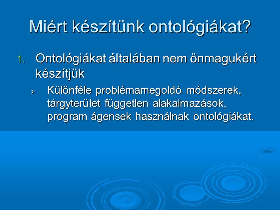 Miért készítünk ontológiákat. 1.