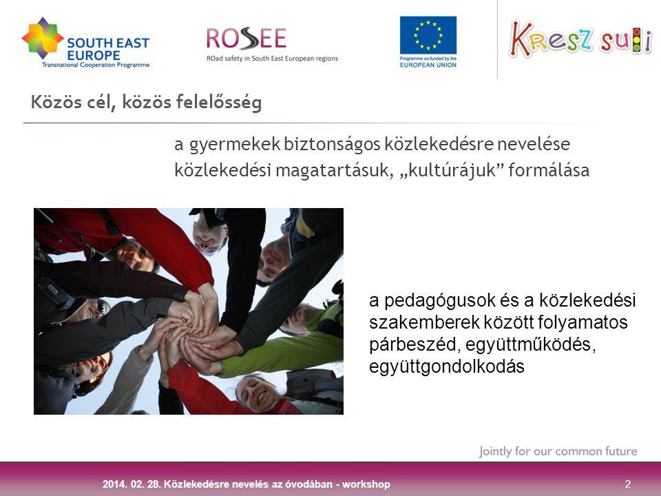"""a gyermekek biztonságos közlekedésre nevelése közlekedési magatartásuk, """"kultúrájuk"""" formálása Közös cél, közös felelősség 2014. 02. 28. Közlekedésre"""